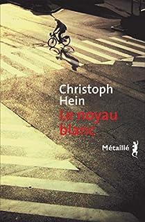 Le noyau blanc, Hein, Christoph