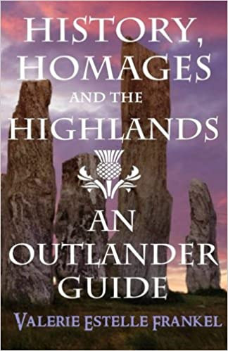 History homages and the highlands an outlander guide valerie history homages and the highlands an outlander guide valerie estelle frankel 9780692328071 amazon books fandeluxe Gallery