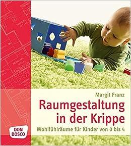 Raumgestaltung In Der Krippe Wohlfühlräume Für Kinder Von 0 Bis 4