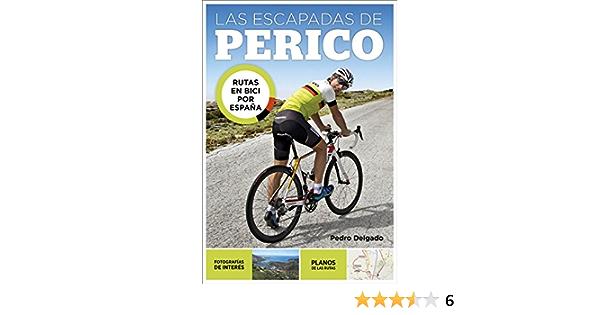 Las escapadas de Perico: Rutas en bici por España eBook: Delgado, Pedro: Amazon.es: Tienda Kindle