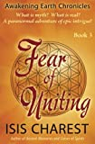 img - for Fear of Uniting (Awaking Earth Chronicles) (Volume 3) book / textbook / text book