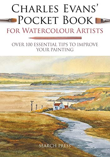 - Charles Evans' Pocket Book for Watercolour Artists: Over 100 Essential Tips to Improve Your Painting (WATERCOLOUR ARTISTS' POCKET BOOKS)