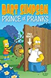 Bart Simpson: Prince of Pranks (Simpsons Comic Compilations)
