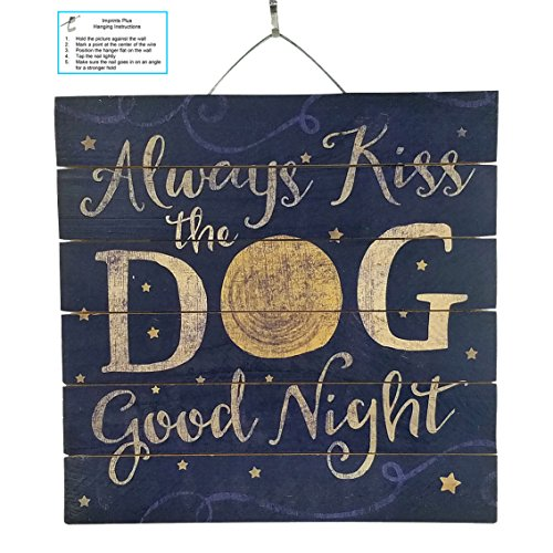 Imprints Plus Always Kiss the Dog Inspirational Reclaimed Wood Sign