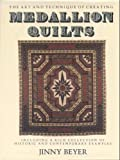 img - for The Art and Techniques of Creating Medallion Quilts, Including a Rich Collection of Historic and Contemporary Examples book / textbook / text book