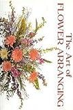 The Art of Flower Arranging, Jan Hall and Sarah Waterkeyn, 0861016092