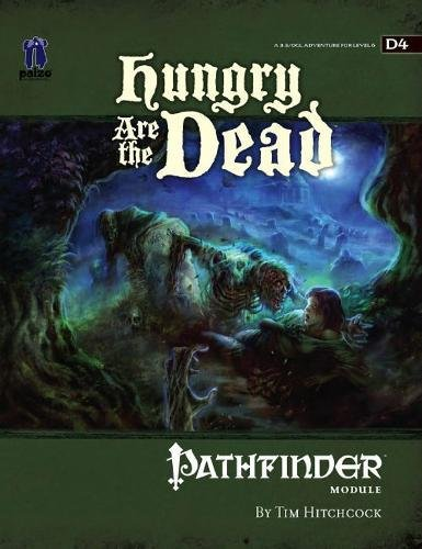 GameMastery Module: Hungry Are The Dead (Pathfinder Module D4 D Series Adventure)