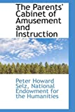 The Parents' Cabinet of Amusement and Instruction, Peter Howard Selz, 0559219547