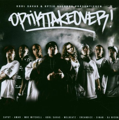 Kool Savas - Optik Takeover By Kool Savas & Optik Record - Zortam Music