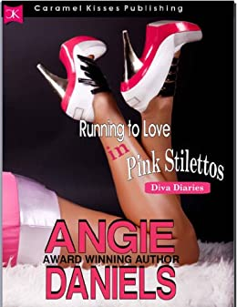 Running to Love in Pink Stilettos (Diva Diaries Book 1) by [Daniels, Angie]