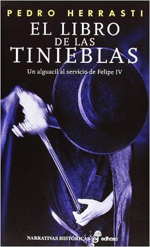 El libro de las tinieblas (Narrativas Históricas): Amazon.es: Pedro Herrasti: Libros