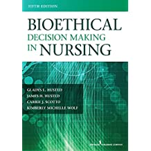 Bioethical Decision Making in Nursing, Fifth Edition