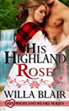 His Highland Rose: Prequel (His Highland Heart Series) by  Willa Blair in stock, buy online here