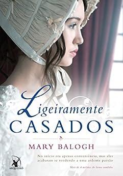 Ligeiramente casados (Os Bedwyns Livro 1) por [Balogh, Mary]