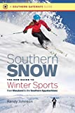 Southern Snow: The New Guide to Winter Sports from Maryland to the Southern Appalachians (Southern Gateways Guides)