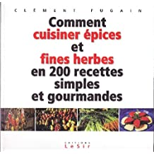 Comment cuisiner epices & fines herbe