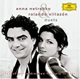 Anna Netrebko & Rolando Villazon: Duets