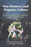 War Memory and Popular Culture, Michael Keren, Holger H. Herwig, 0786441410