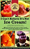 i can t believe it s not ice cream 93 most delicious fast easy to make smooth frozen desserts with whole fruit nuts and seeds and no added cream healthiest frozen desserts series book 1