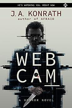 WEBCAM - A Novel of Terror (The Konrath Horror Collective) by [Konrath, J.A., Kilborn, Jack]