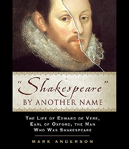com shakespeare by another the life of edward de com shakespeare by another the life of edward de vere earl of oxford the man who was shakespeare 9780641921223 mark anderson