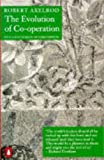 The Evolution of Co-Operation (Penguin Press Science) by Axelrod, Robert New Edition (1990)