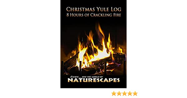 Amazoncom Watch Christmas Yule Log 8 Hours Of Crackling Fire