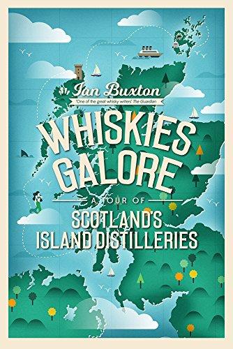 Whiskies Galore: A Tour of Scotland's Island ()