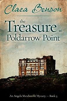 The Treasure at Poldarrow Point (An Angela Marchmont Mystery Book 3) by [Benson, Clara]