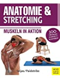 Anatomie & Stretching (Anatomie & Sport, Band 2): Muskeln in Aktion