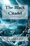 The Black Citadel, Donald Jones, 1477491791