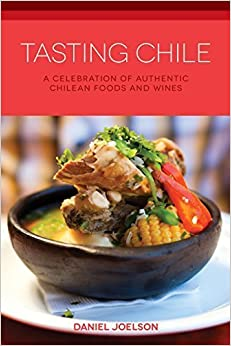 Tasting Chile: A Celebration of Authentic Chilean Foods and Wines (Hippocrene Cookbook Library (Paperback)) by Daniel Joelson (2013-10-15)