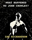 What Happened to John Crowley?