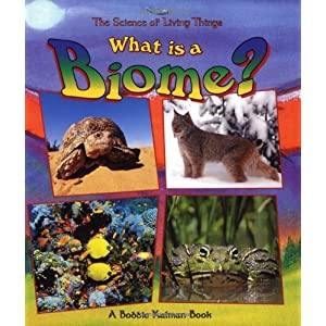 What Is a Biome? (The Science of Living Things)