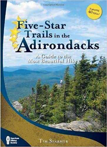 Five-Star Trails in the Adirondacks: A Guide to the Most Beautiful Hikes by Timothy Starmer (2010-08-10)
