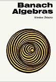 Banach Algebras, W. Zelazko, 0444409912