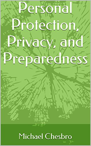 Personal Protection, Privacy, and Preparedness