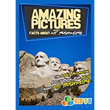 Amazing Pictures and Facts About Mount Rushmore: The Most Amazing Fact Book for Kids About Mount Rushmore  (Kid's U)