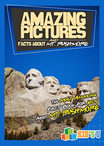 Amazing Pictures and Facts About Mount Rushmore: The Most