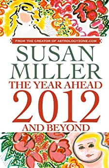 SUSAN MILLER THE YEAR AHEAD 2012 AND BEYOND by [Miller, Susan]