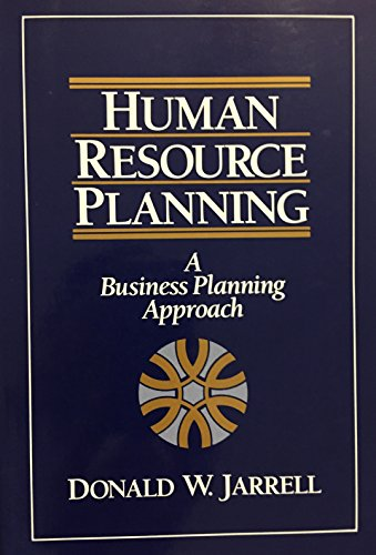 Human Resources Planning: A Business Planning Approach
