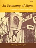 An Economy of Signs : Contemporary Indian Photographs, , 185489031X