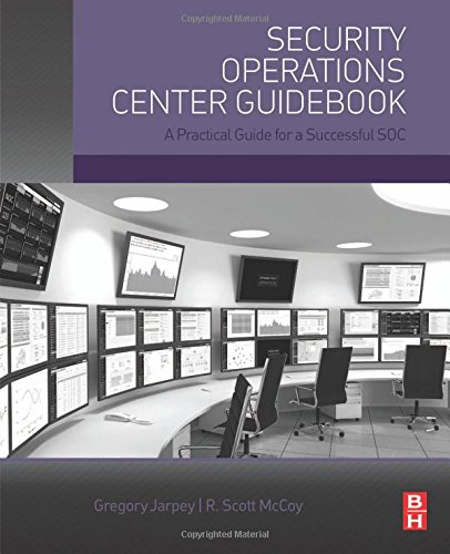 Price comparison product image Security Operations Center Guidebook: A Practical Guide for a Successful SOC
