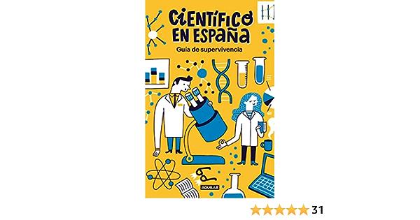 Guía de supervivencia de Científico en España eBook: CIENTIFICO EN ESPAÑA: Amazon.es: Tienda Kindle