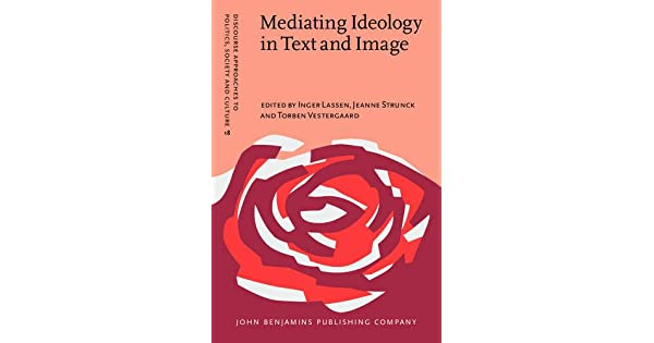 Mediating Ideology in Text and Image: Ten Critical Studies