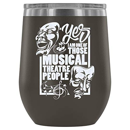 Stainless Steel Tumbler Cup with Lids for Wine, I'm One of Those Musical Theatre People Wine Tumbler, I'm A Musician Vacuum Insulated Wine Tumbler (Wine Tumbler 12Oz - -