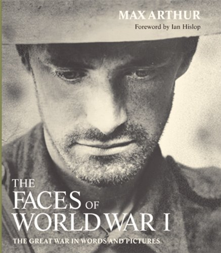 Faces of World War I: The Great War in Words and Pictures