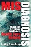 Misdiagnosis, Kipp A. Van Camp, 0615518338