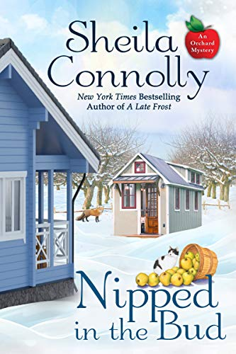 Nipped in the Bud (An Orchard Mystery Book 12) by [Connolly, Sheila]