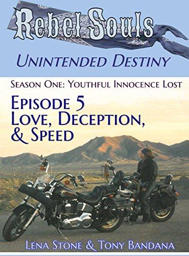 Rebel Souls - Unintended Destiny: Season One - Youthful Innocence Lost: Episode 5 - Love, Deception, & Speed